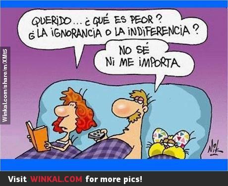 ignorancia e indiferencia